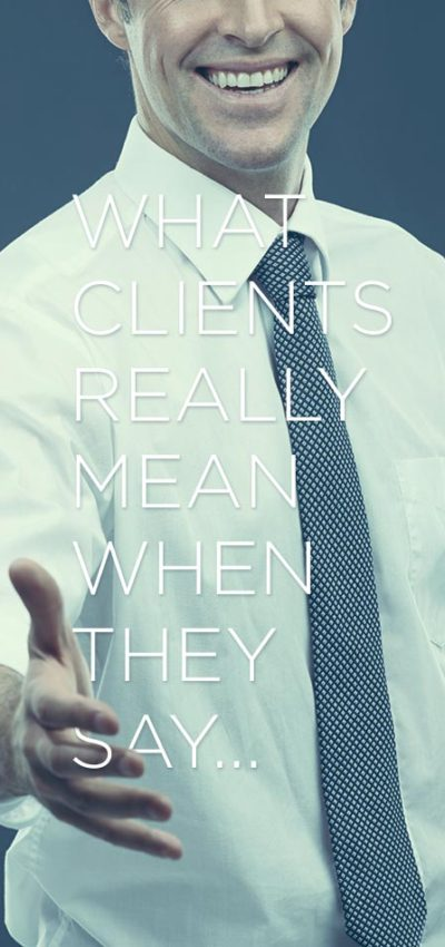 What Clients Really Mean…