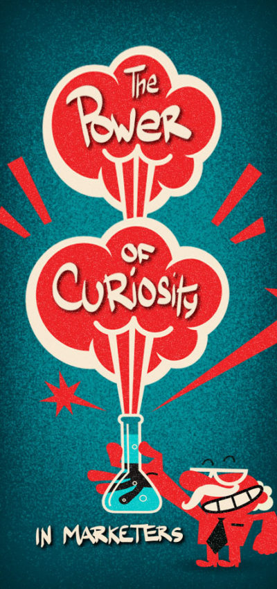 The Power of Curiosity in Marketers