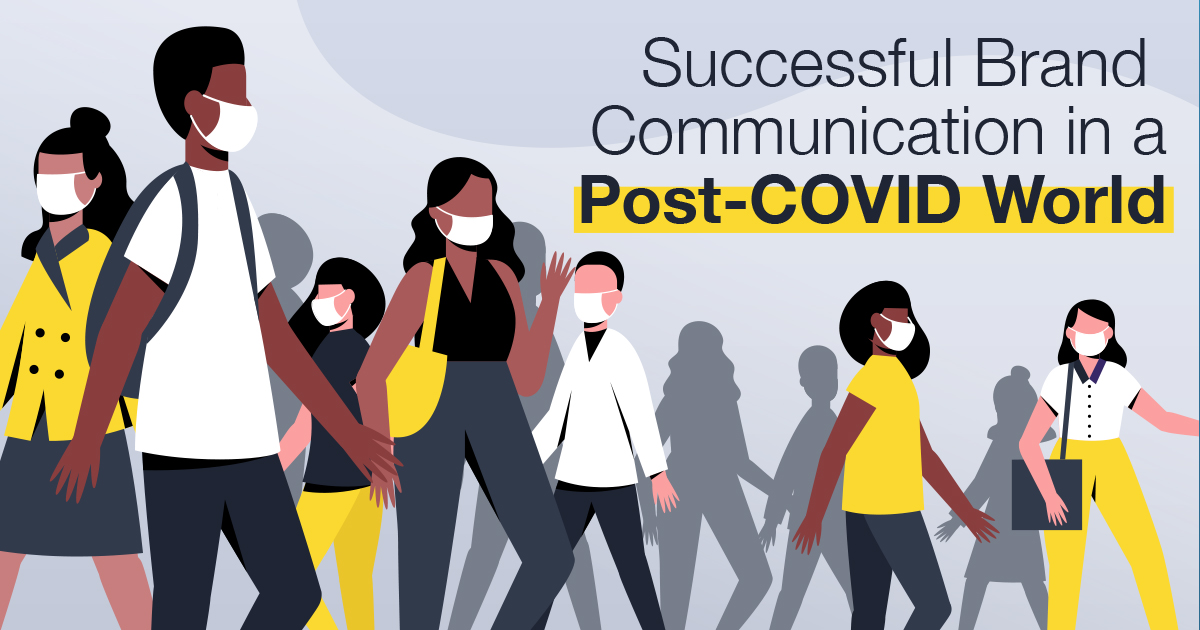 Successful Brand Communication in a Post-COVID World